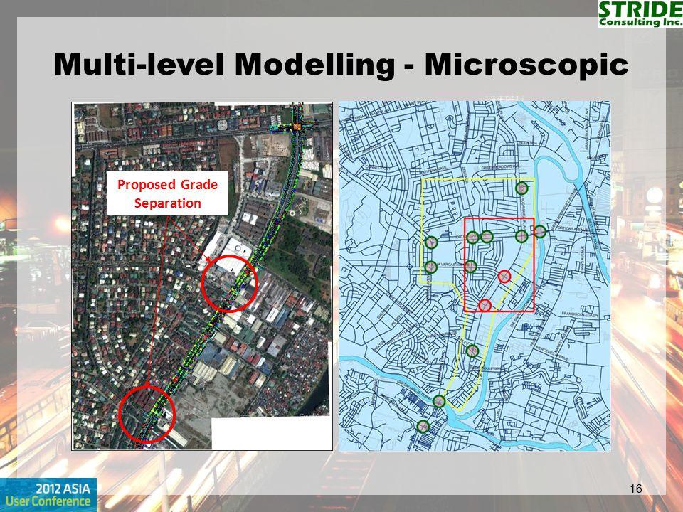 Multi-level Modelling - Microscopic 16 Proposed Grade Separation