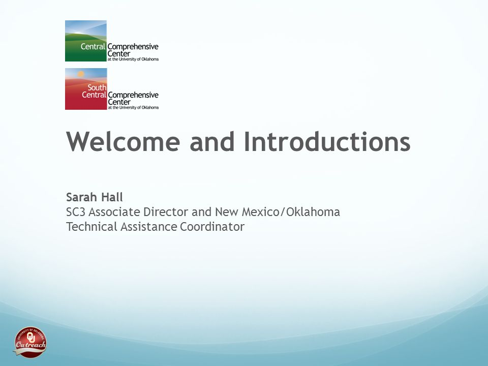 Welcome and Introductions Sarah Hall SC3 Associate Director and New Mexico/Oklahoma Technical Assistance Coordinator