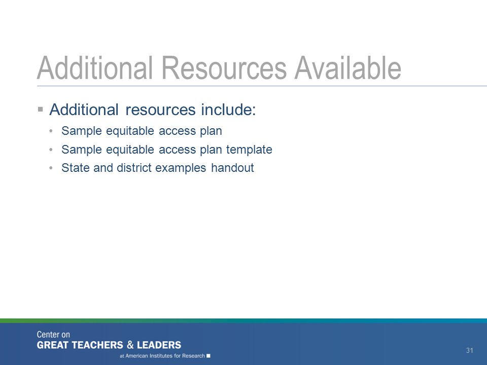 Additional resources include: Sample equitable access plan Sample equitable access plan template State and district examples handout Additional Reso