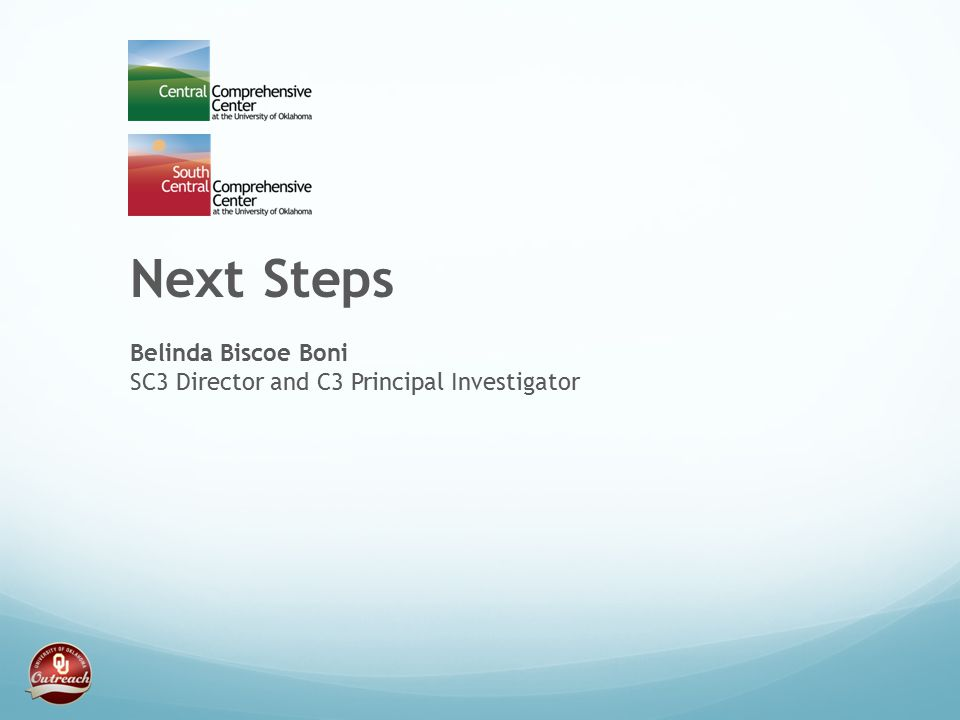 Next Steps Belinda Biscoe Boni SC3 Director and C3 Principal Investigator