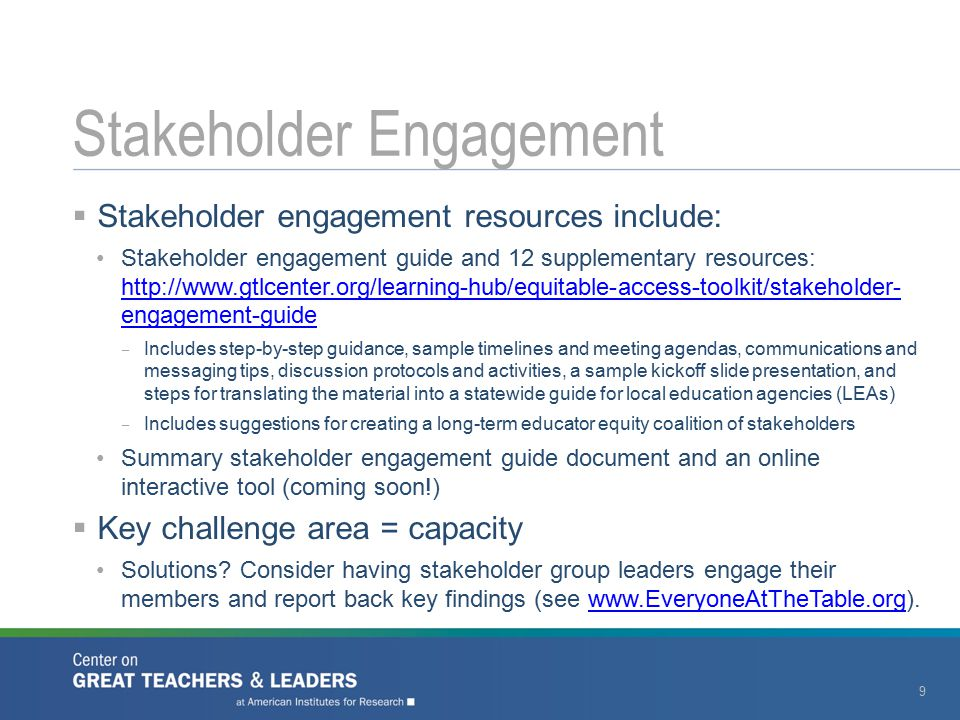  Stakeholder engagement resources include: Stakeholder engagement guide and 12 supplementary resources: http://www.gtlcenter.org/learning-hub/equitab
