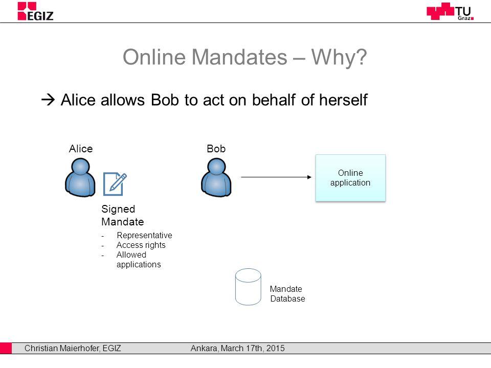 Christian Maierhofer, EGIZAnkara, March 17th, 2015 Online Mandates – Why.