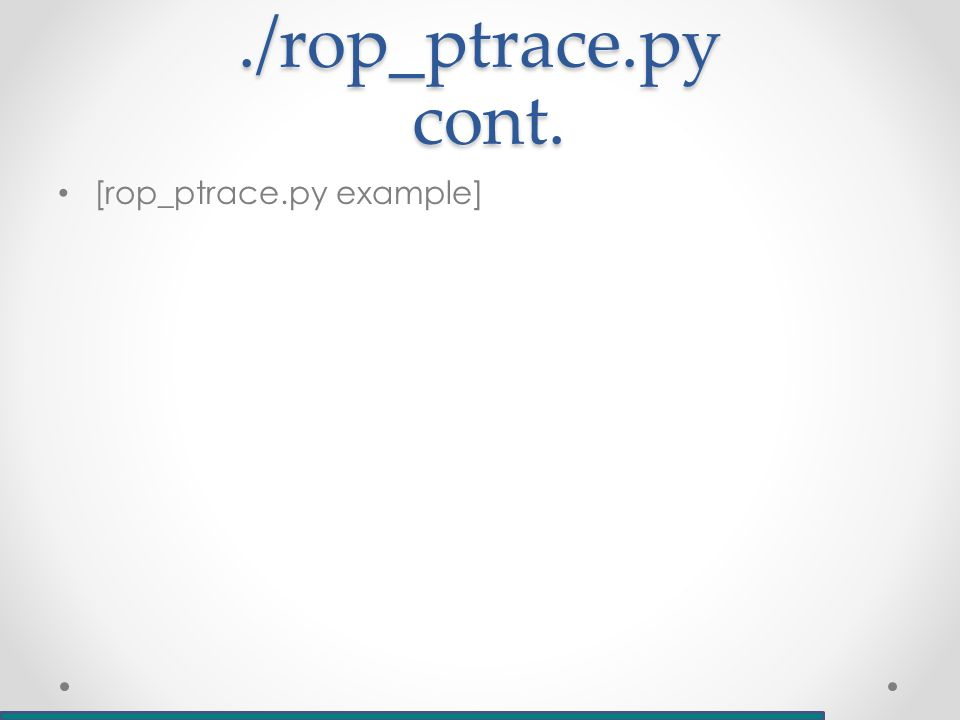 ./rop_ptrace.py cont. [rop_ptrace.py example]