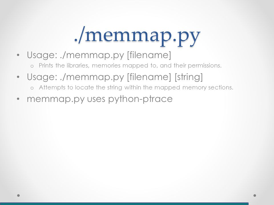 ./memmap.py Usage:./memmap.py [filename] o Prints the libraries, memories mapped to, and their permissions.