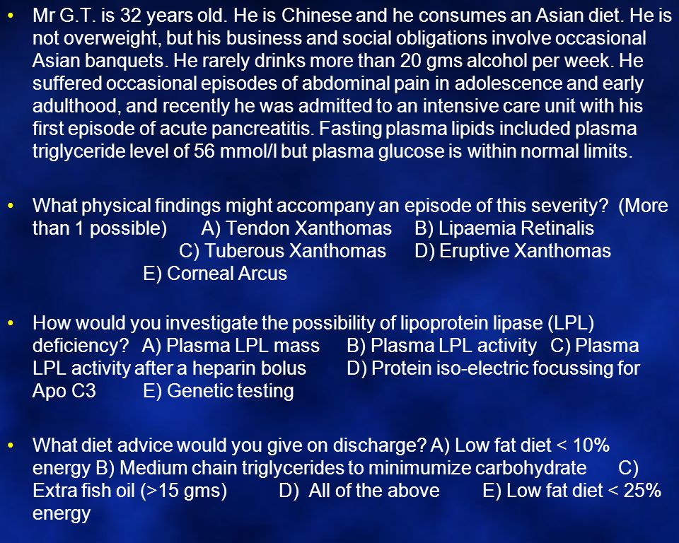 Mr G.T. is 32 years old. He is Chinese and he consumes an Asian diet.