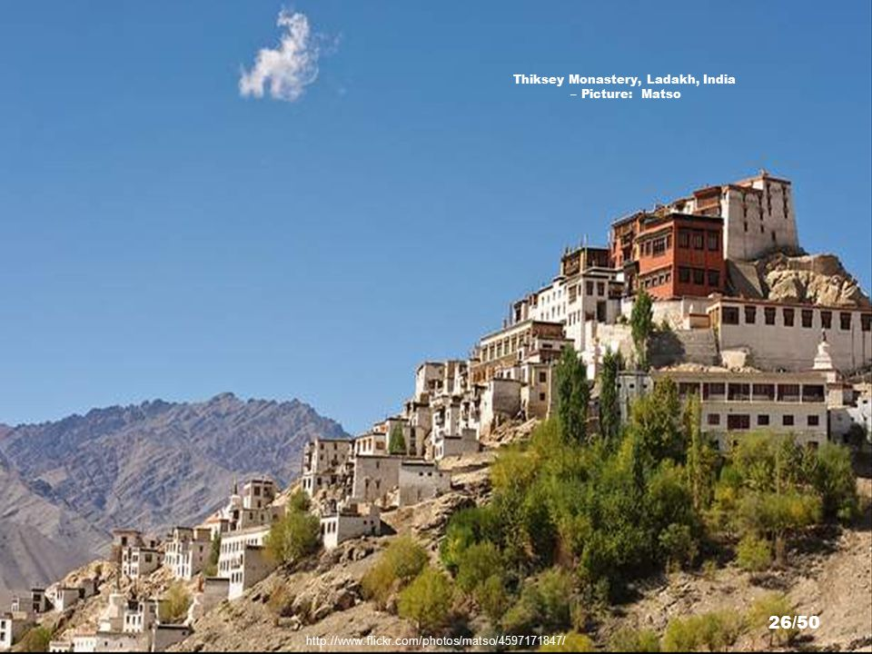http://www.flickr.com/photos/oum/1361158391/sizes/l/ Thiksey Monastery, Ladakh, India – Picture: Krisnaendu Sar 25/50