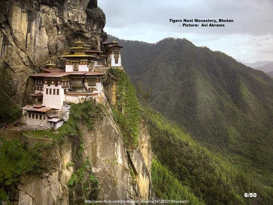 http://www.flickr.com/photos/bobwitlox/370023370/sizes/l/ Tigers Nest Monastery, Bhutan – Picture: Bob Witlox 5/50
