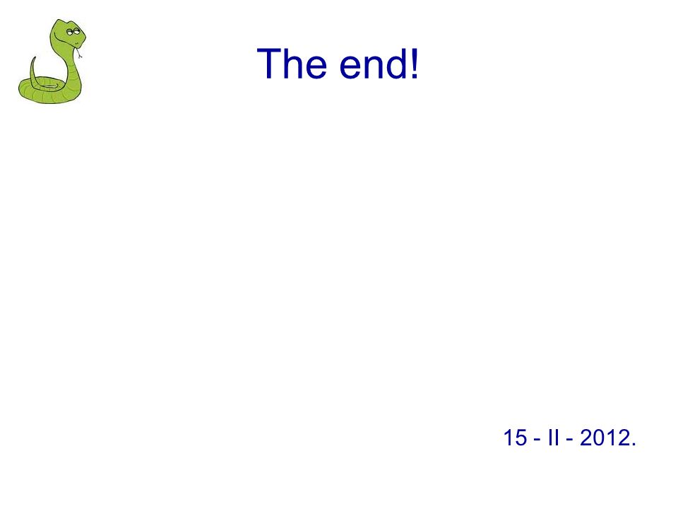 The end! 15 - II - 2012.