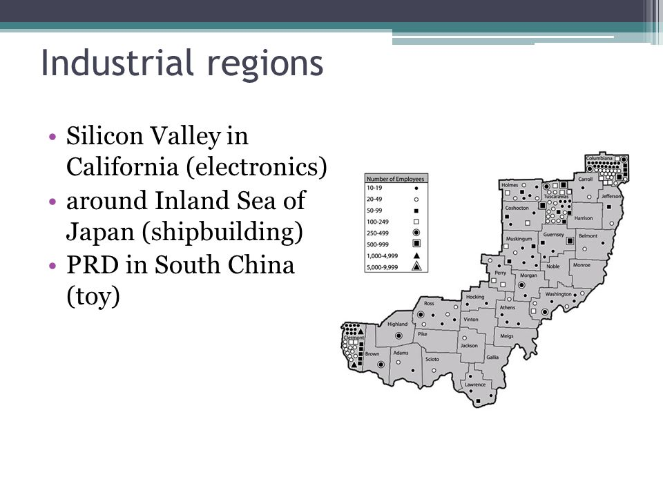 Industrial regions Silicon Valley in California (electronics) around Inland Sea of Japan (shipbuilding) PRD in South China (toy)