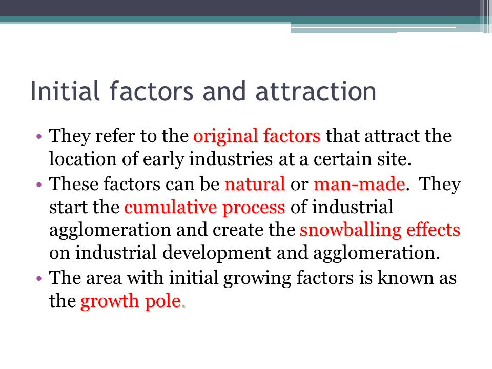 Initial factors and attraction original factorsThey refer to the original factors that attract the location of early industries at a certain site. nat