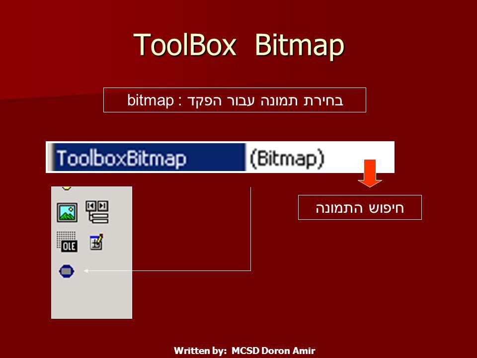 ToolBox Bitmap בחירת תמונה עבור הפקד : bitmap חיפוש התמונה Written by: MCSD Doron Amir