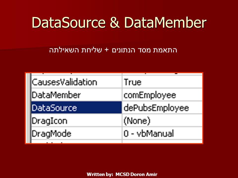 DataSource & DataMember התאמת מסד הנתונים + שליחת השאילתה Written by: MCSD Doron Amir