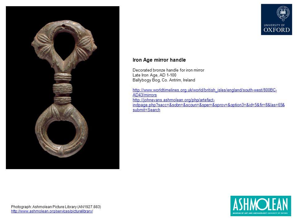 Iron Age mirror handle Decorated bronze handle for iron mirror Late Iron Age, AD 1-100 Ballybogy Bog, Co. Antrim, Ireland http://www.worldtimelines.or