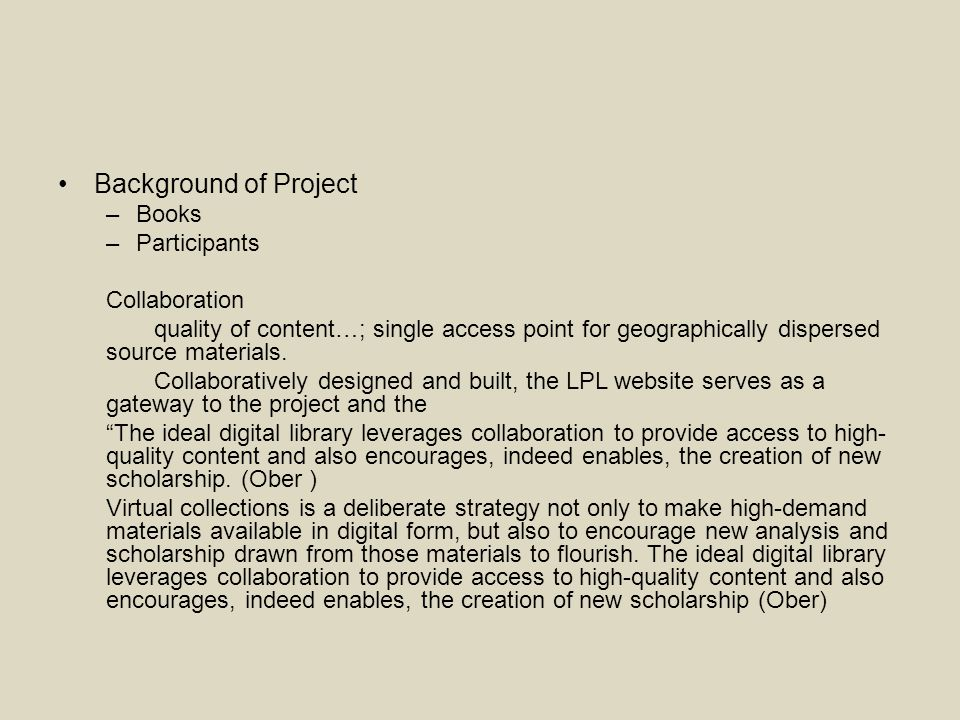 Background of Project –Books –Participants Collaboration quality of content…; single access point for geographically dispersed source materials.