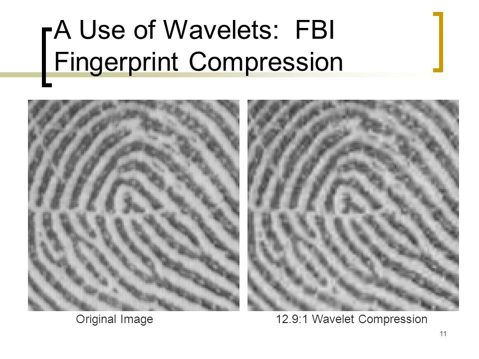 11 A Use of Wavelets: FBI Fingerprint Compression Original Image12.9:1 Wavelet Compression