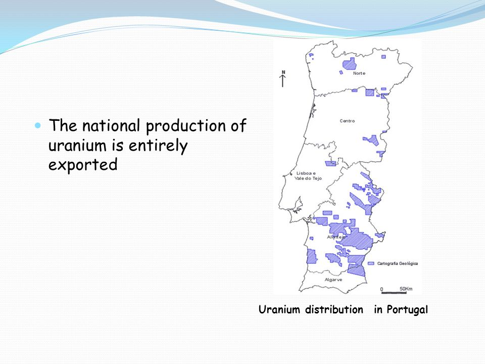 The national production of uranium is entirely exported Uranium distribution in Portugal