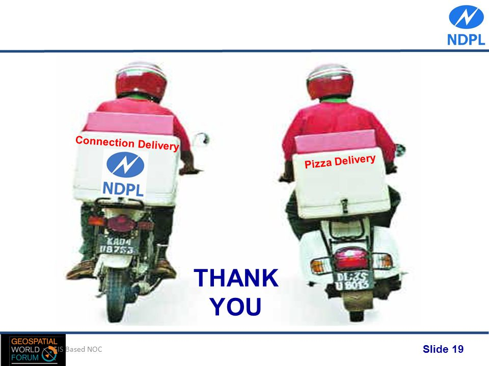 GIS Based NOC Pizza Delivery Connection Delivery THANK YOU Slide 19