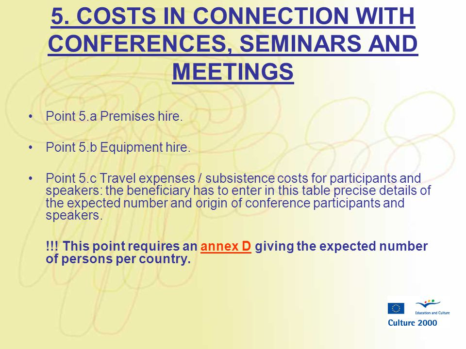 5. COSTS IN CONNECTION WITH CONFERENCES, SEMINARS AND MEETINGS Point 5.a Premises hire.