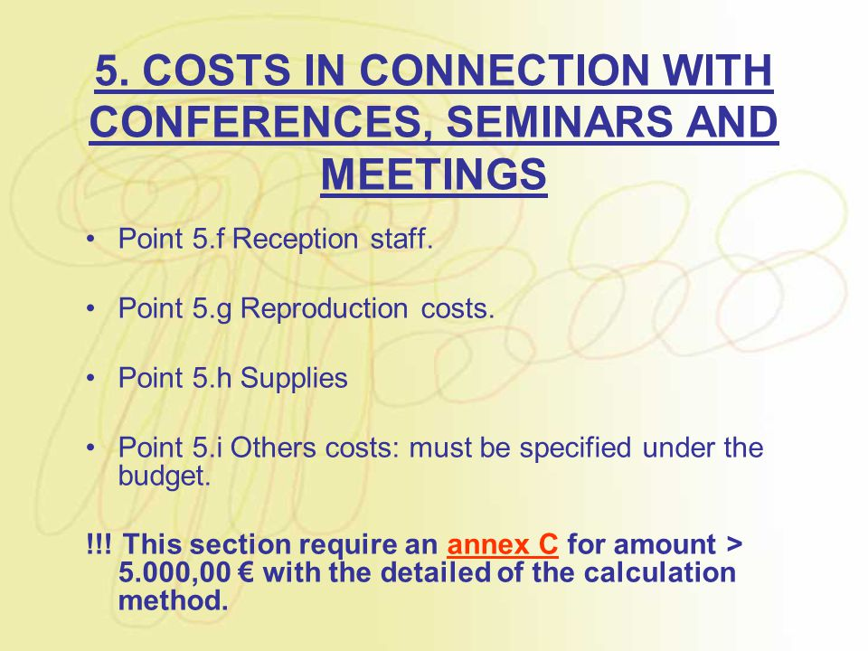 5. COSTS IN CONNECTION WITH CONFERENCES, SEMINARS AND MEETINGS Point 5.f Reception staff. Point 5.g Reproduction costs. Point 5.h Supplies Point 5.i O