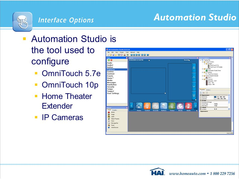 Automation Studio  Automation Studio is the tool used to configure  OmniTouch 5.7e  OmniTouch 10p  Home Theater Extender  IP Cameras