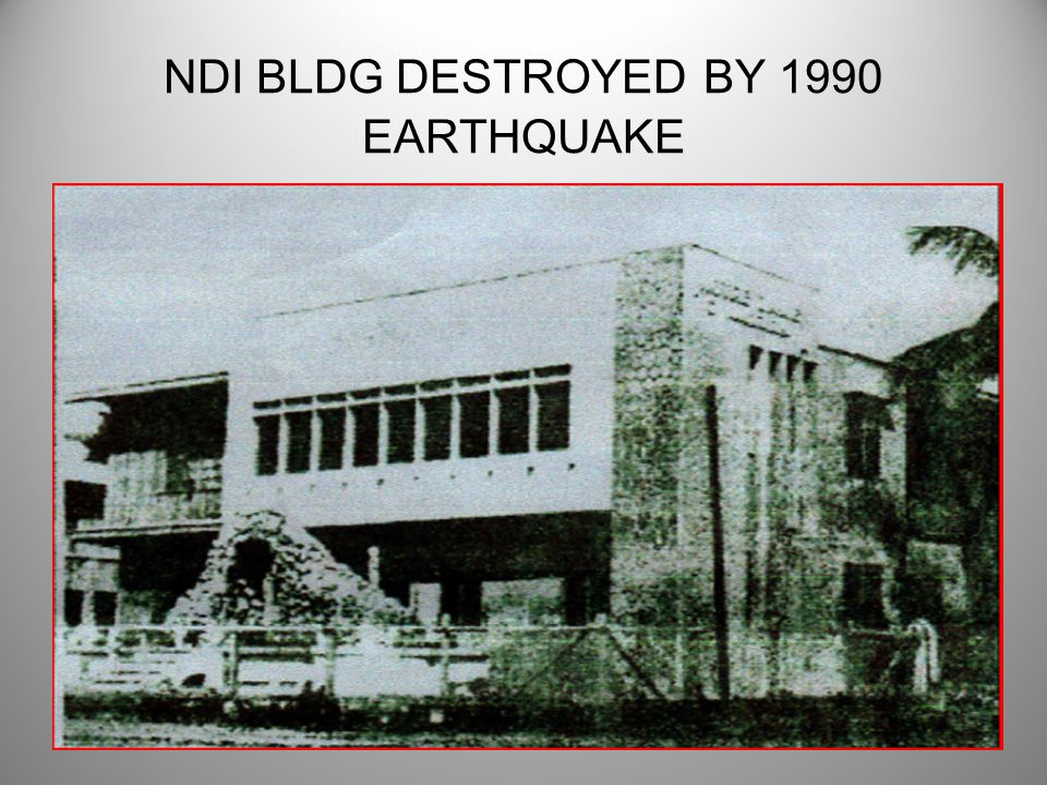 NDI BLDG DESTROYED BY 1990 EARTHQUAKE