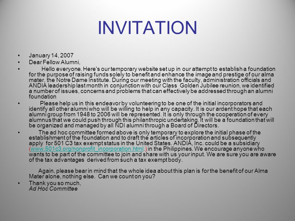 INVITATION January 14, 2007 Dear Fellow Alumni, Hello everyone. Here's our temporary website set up in our attempt to establish a foundation for the p
