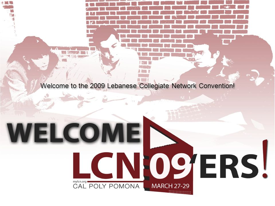 Welcome to the 2009 Lebanese Collegiate Network Convention!