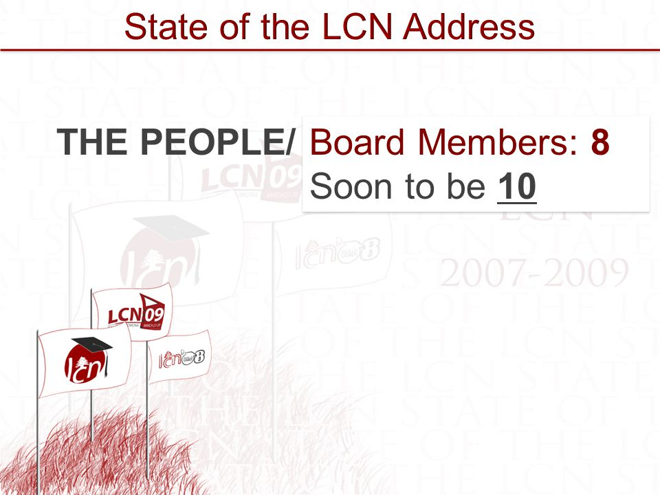 Board Members: 8 Soon to be 10 Board Members: 8 Soon to be 10 THE PEOPLE/