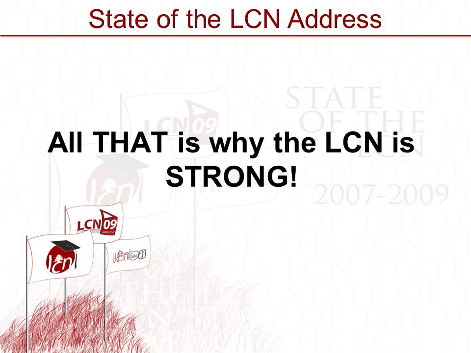 All THAT is why the LCN is STRONG!