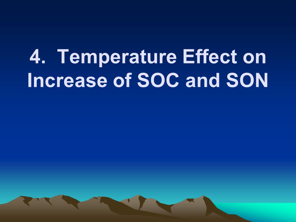 4. Temperature Effect on Increase of SOC and SON