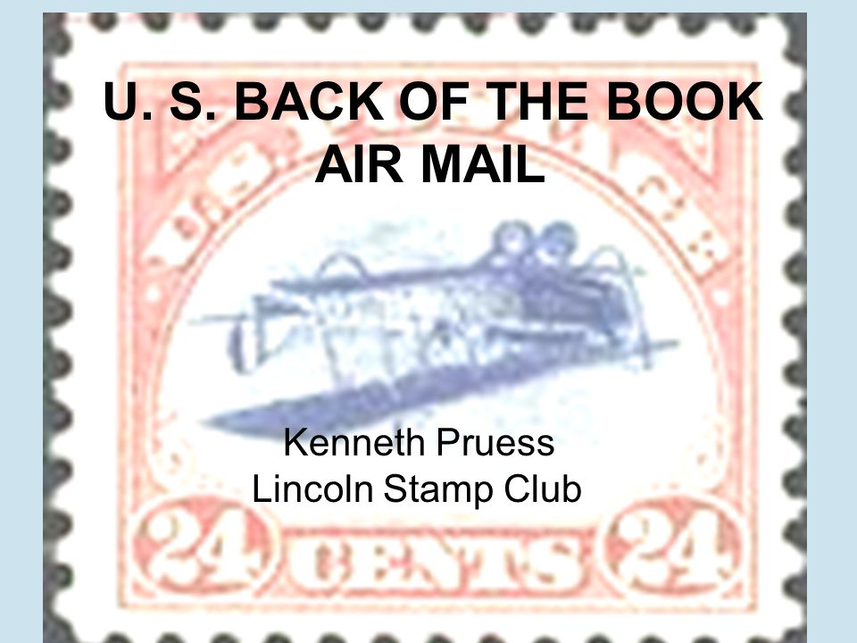 U. S. BACK OF THE BOOK AIR MAIL Kenneth Pruess Lincoln Stamp Club