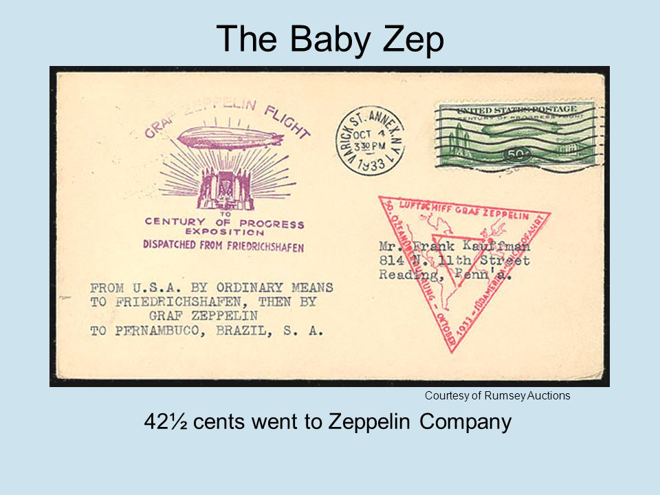 The Baby Zep Courtesy of Rumsey Auctions 42½ cents went to Zeppelin Company