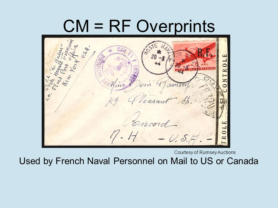 CM = RF Overprints Courtesy of Rumsey Auctions Used by French Naval Personnel on Mail to US or Canada