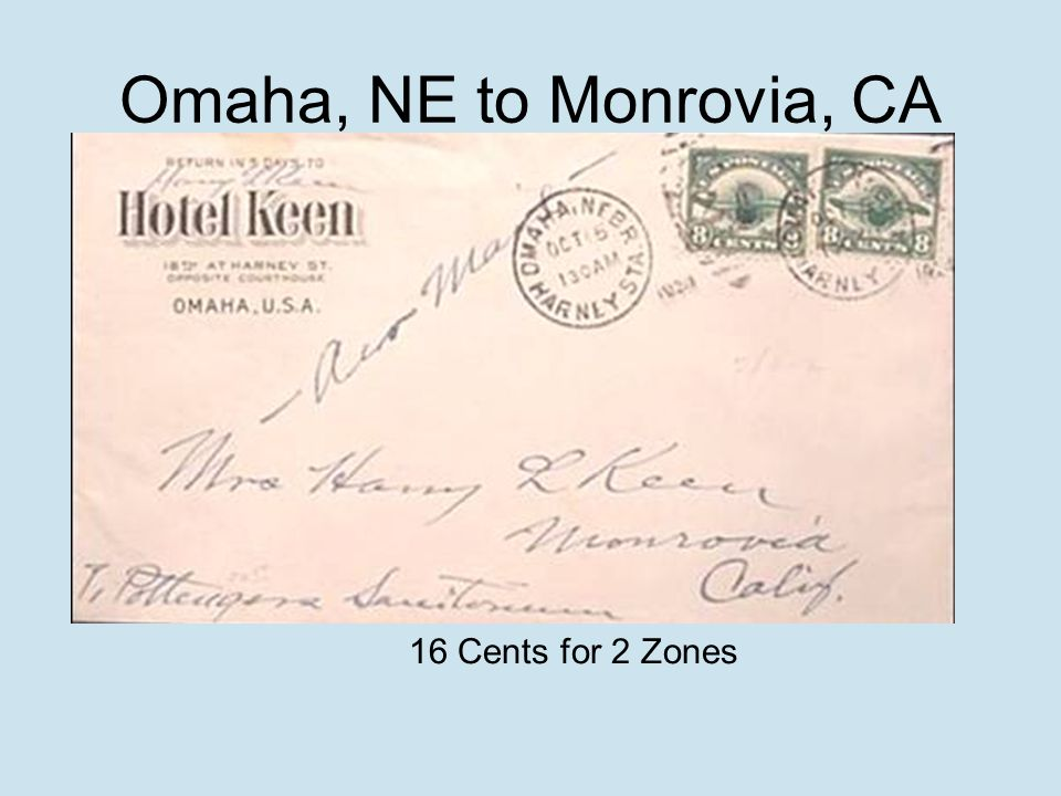 Omaha, NE to Monrovia, CA 16 Cents for 2 Zones