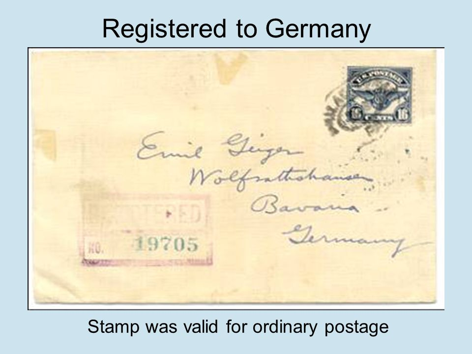 Registered to Germany Stamp was valid for ordinary postage