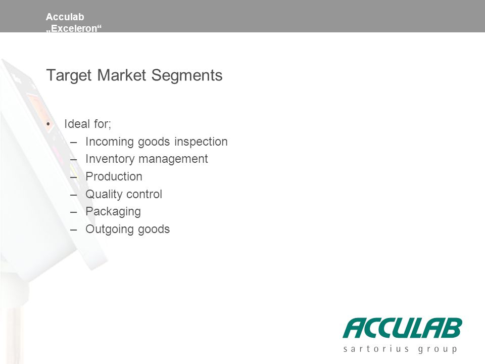 "Acculab ""Exceleron Target Market Segments Ideal for; –Incoming goods inspection –Inventory management –Production –Quality control –Packaging –Outgoing goods"
