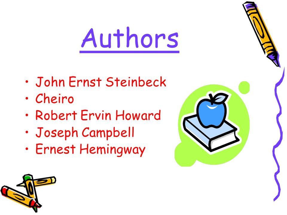 Authors John Ernst Steinbeck Cheiro Robert Ervin Howard Joseph Campbell Ernest Hemingway