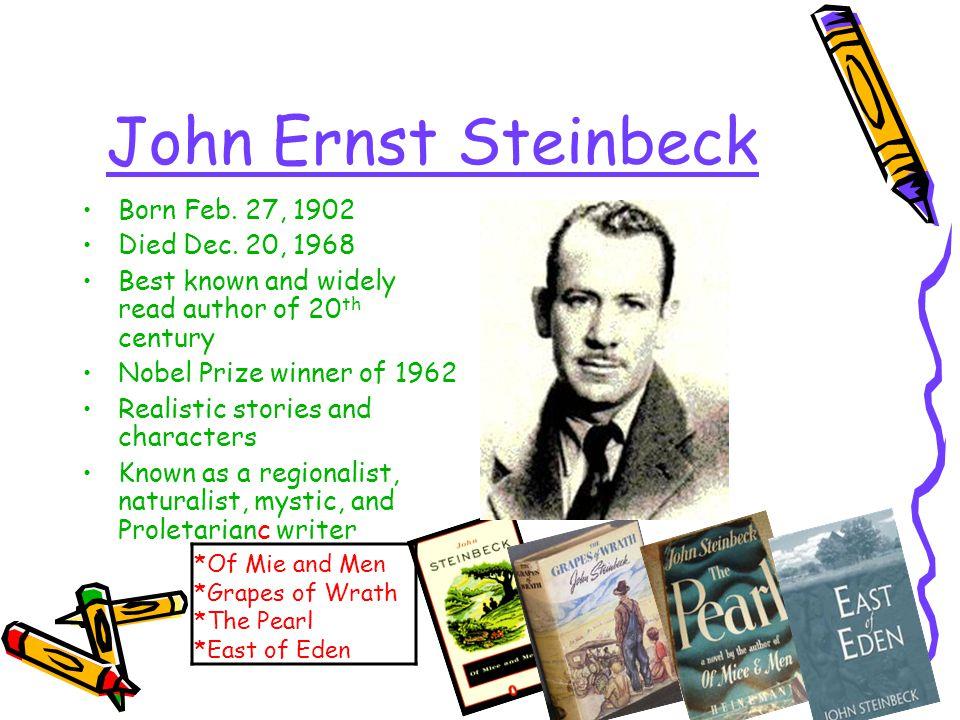 John Ernst Steinbeck Born Feb. 27, 1902 Died Dec.