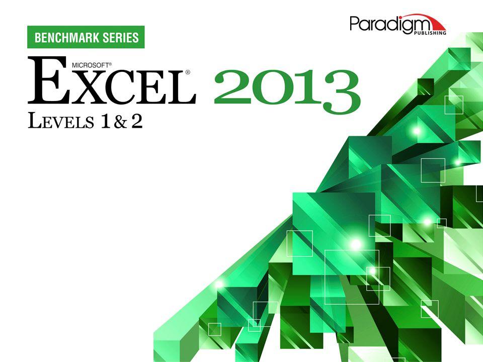 2 Excel 2013 Level 2 Unit 1Advanced Formatting, Formulas, and Data Management Chapter 1Advanced Formatting Techniques