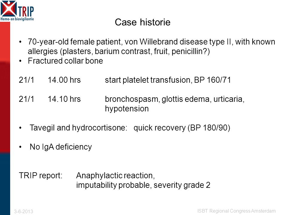 3-6-2013 ISBT Regional Congress Amsterdam Every year TRIP receives several reports like this one.