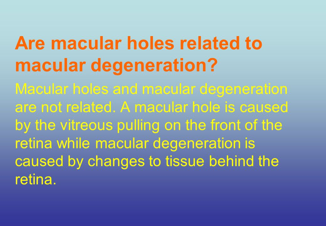 Are macular holes related to macular degeneration.