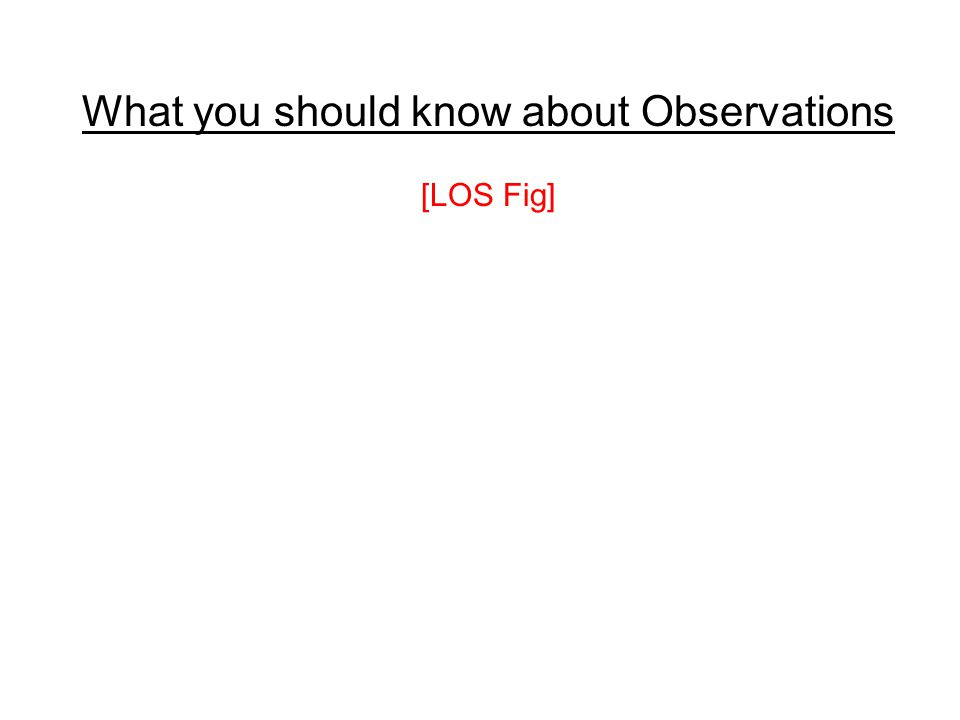 What you should know about Observations [LOS Fig]