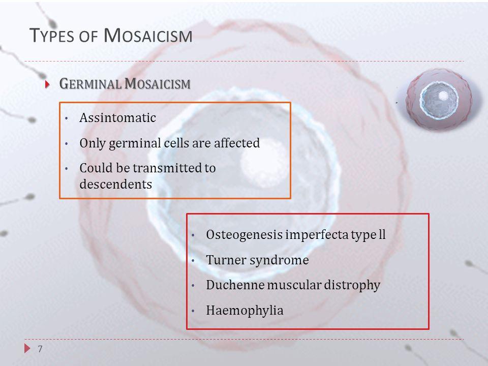 18 Amniocentisis Different cellular lines 2 or more individual cultures 1 individual culture Pseudomosaicism True Mosaicism P RENATAL D IAGNOSIS AND P SEUDOMOSAICISM