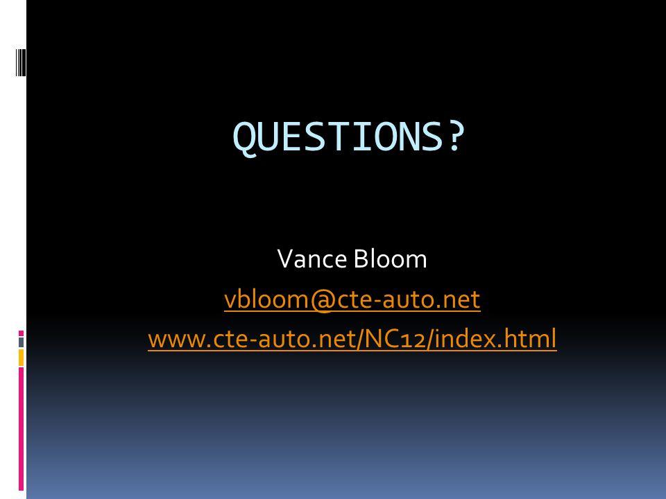 QUESTIONS? Vance Bloom vbloom@cte-auto.net www.cte-auto.net/NC12/index.html