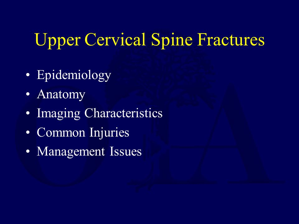 Upper Cervical Spine Fractures Epidemiology Anatomy Imaging Characteristics Common Injuries Management Issues