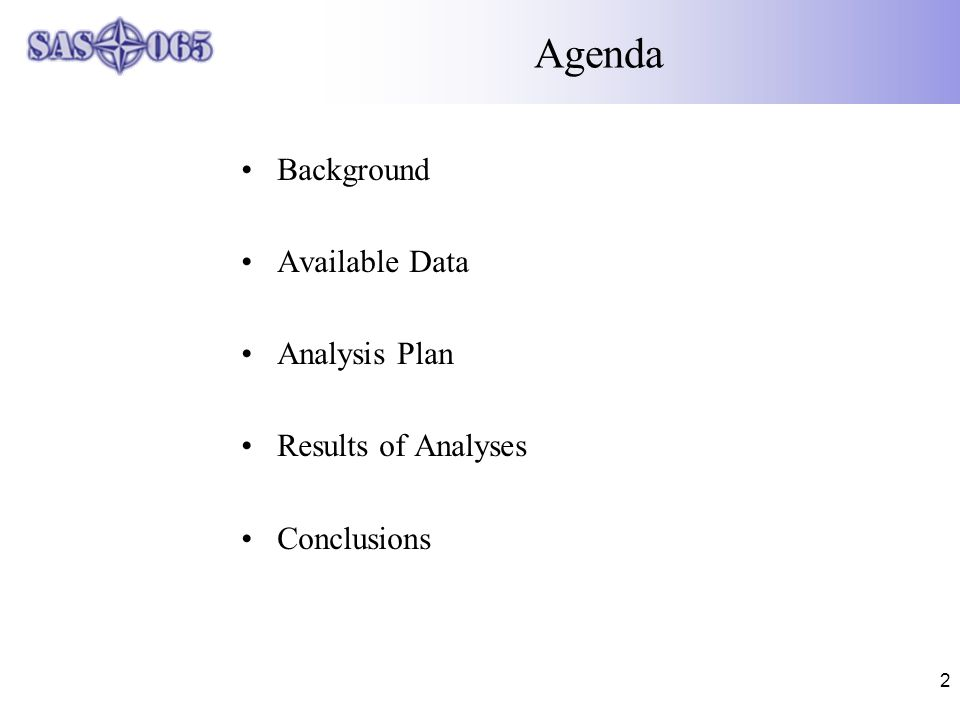 2 Agenda Background Available Data Analysis Plan Results of Analyses Conclusions