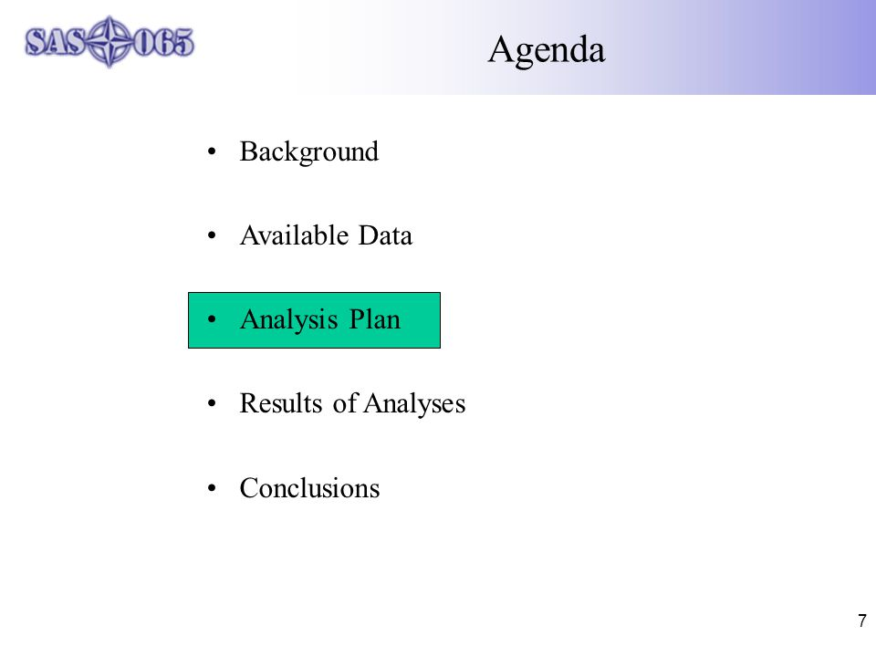 7 Agenda Background Available Data Analysis Plan Results of Analyses Conclusions