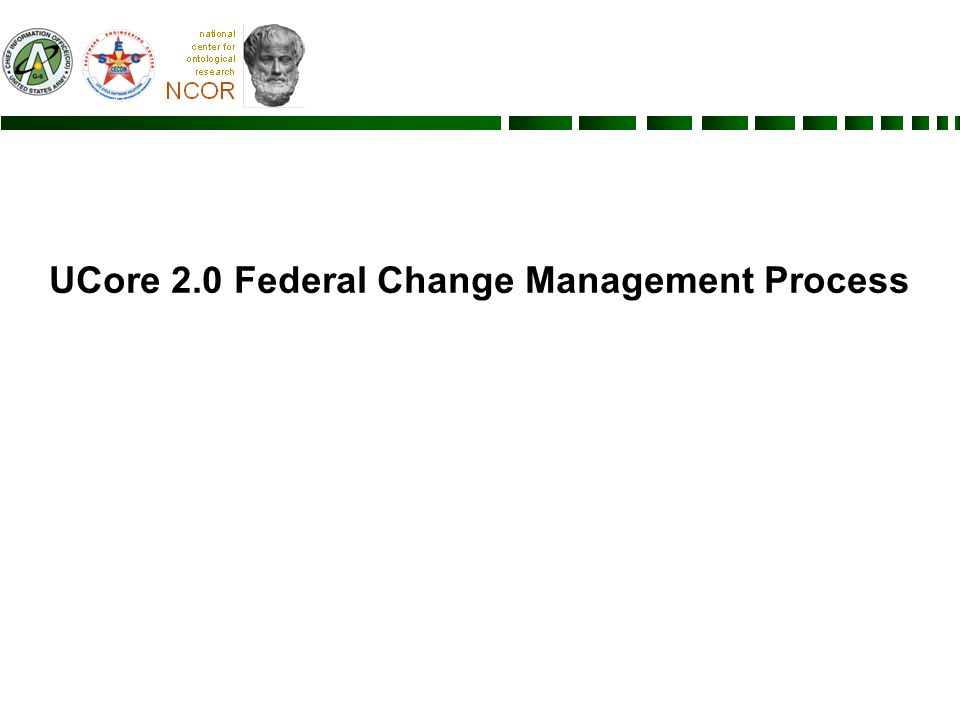 UCore 2.0 Federal Change Management Process