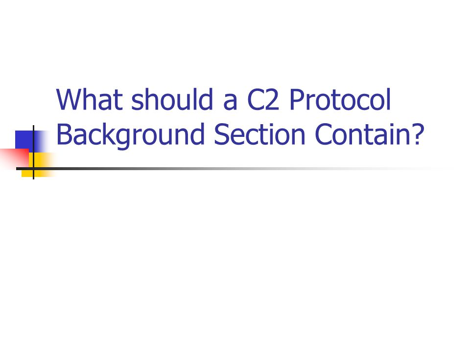 What should a C2 Protocol Background Section Contain