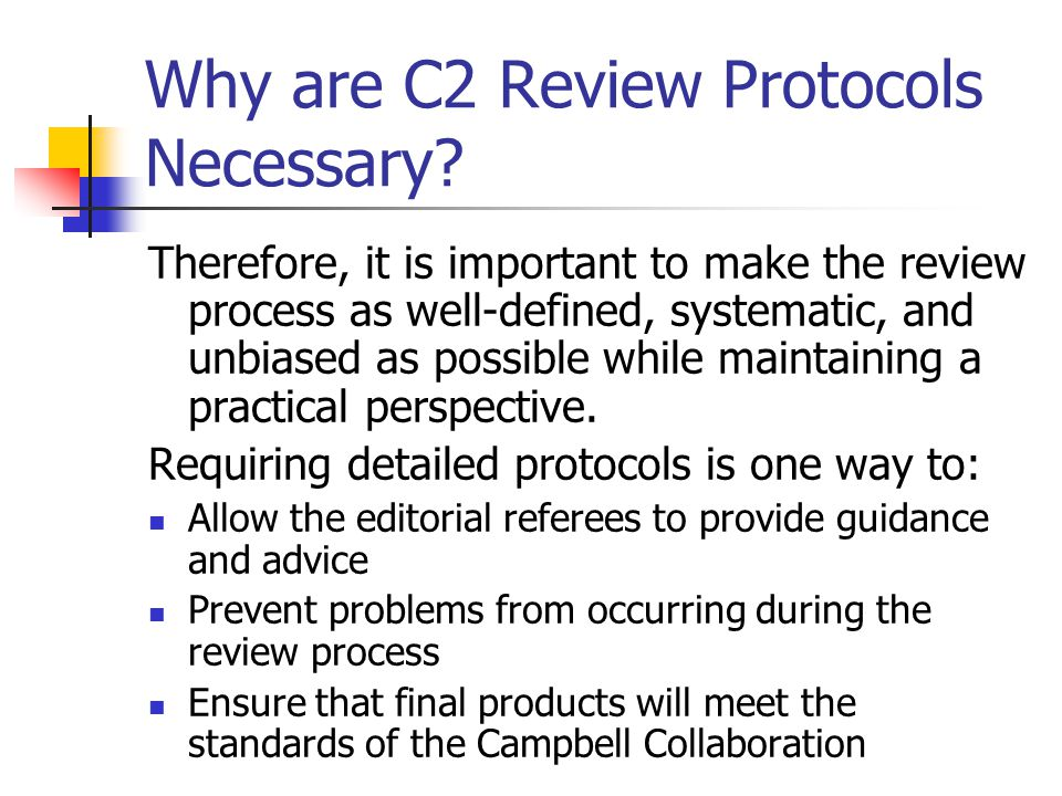 Why are C2 Review Protocols Necessary.